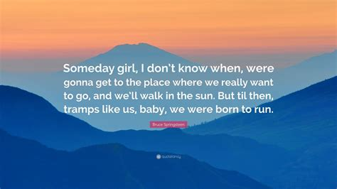 """""""someday Girl, I Don't Know When"""