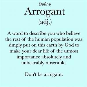 Best 25+ Quotes about arrogance ideas on Pinterest ...