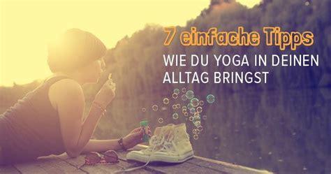 7 Tipps, Wie Du Yoga In Deinen Alltag Integrieren Kannst