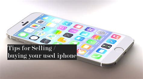 to sell iphone how to prepare before selling or buying an used iphone