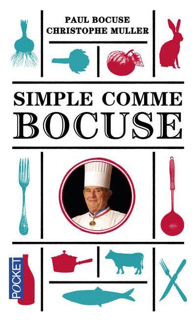 livre de cuisine paul bocuse livre simple comme bocuse paul bocuse christophe muller