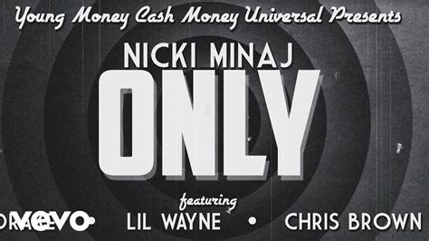 Only Ft. Drake, Lil Wayne, Chris Brown