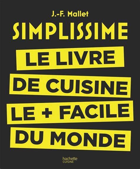 livre cuisine homme livre simplissime le livre de cuisine le facile du
