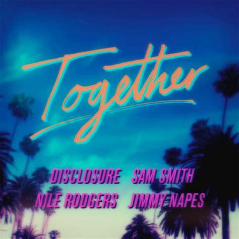 Disclosure, Nile Rodgers, Sam Smith e Jimmy Napes juntos ...