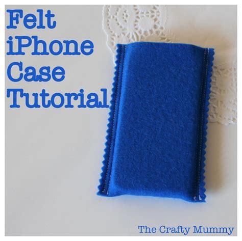 iphone tutorial felt iphone tutorial the crafty mummy