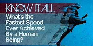 What U2019s The Fastest Speed Ever Achieved By A Human Being
