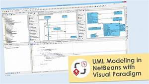 Perform Uml Modeling In Netbeans With Visual Paradigm