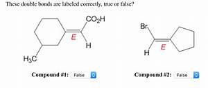 Solved  Are The Labels On The Double Bonds Labeled Correct