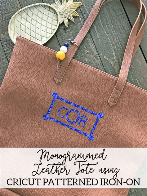 monogrammed leather tote bag cricut patterned iron  diy tote bag
