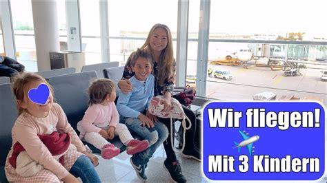 urlaub mit 3 kindern 5 std warten am flughafen fliegen mit 3 kindern flugangst 252 berwinden urlaub vlog