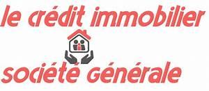 Societe Generale Credit Immobilier : cr dit immobilier de la soci t g n ral chiffres et conseils pratiques ~ Medecine-chirurgie-esthetiques.com Avis de Voitures