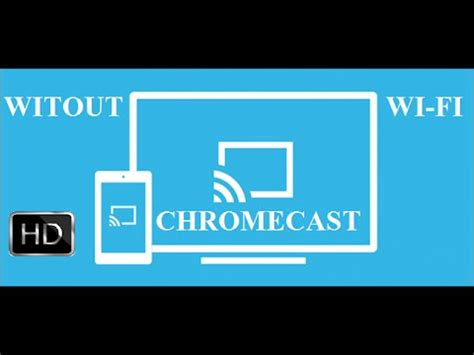 how to connect chromecast to phone how to connect chromecast without using wifi
