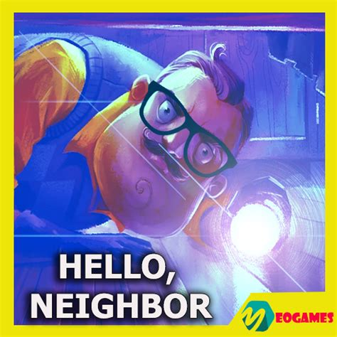 guid for hello neighbor app apk free for android pc windows