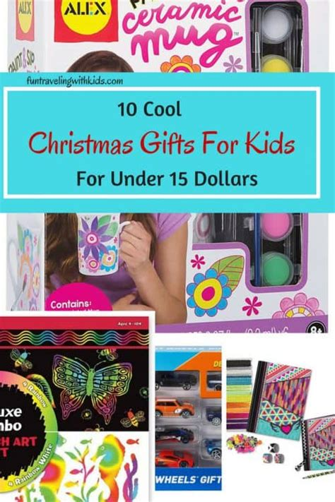 ten cool gifts for for 15 dollars traveling with - Christmas Gifts For Kids Under 15 Dollars