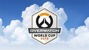 Overwatch World Cup 2018 Rosters Announced Mxdwn Games