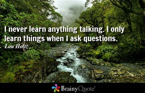 Questions Quotes Brainyquote Not Asking Questions Quotes Image Quotes At Hippoquotes