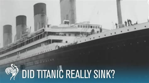 what year did the titanic sink did titanic really sink british pathé youtube