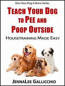 Discover the book teach your dog to pee and poop outside for Teach dog to pee outside