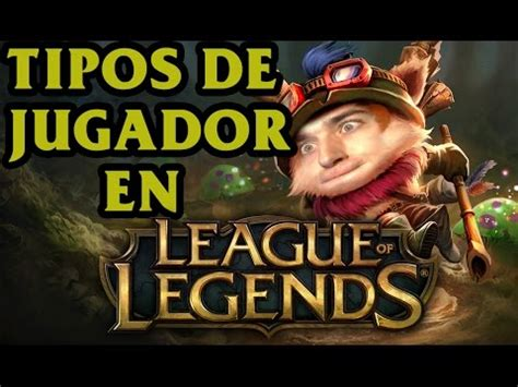 Tipos De Jugadores De League Of Legends Youtube