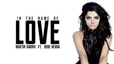 Martin Garrix & Bebe Rexha In The Name Of Love Lyrics