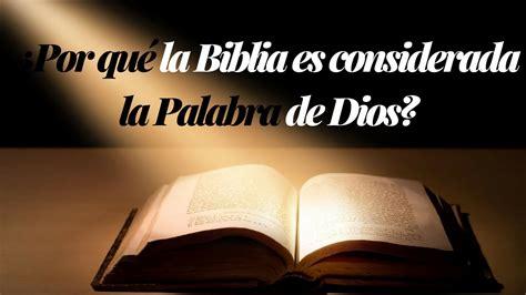 ¿porqué La Biblia Es Considerada La Palabra De Dios? (si