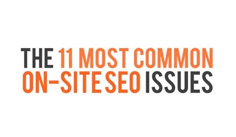 on site seo 11 common on site seo issues screwing up your