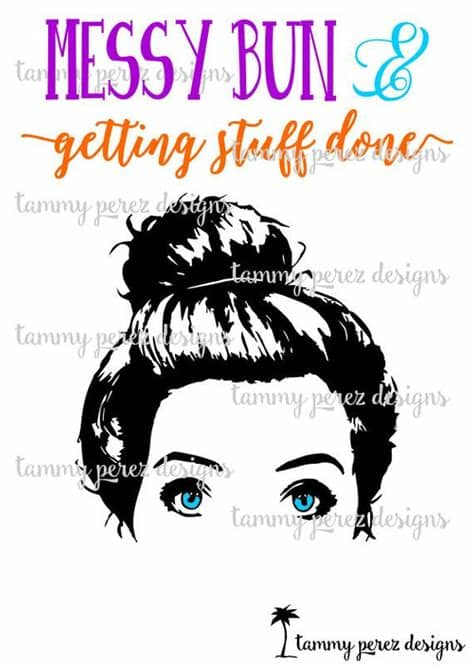 Get your team aligned with all the tools you need on one secure, reliable video platform. Messy Bun and Getting Stuff Done SVG DXF Files Digital | Etsy