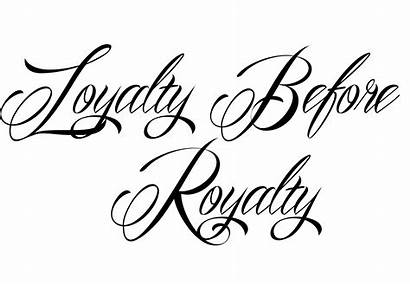 Royalty Tattoo Before Loyalty Quotes Tattoos Unique