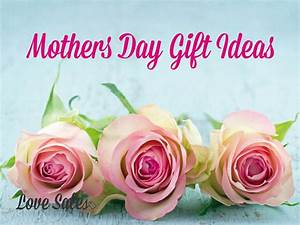 The Perfect Mothers Day gift ideas 2015