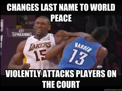 Ron Artest Meme - changes last name to world peace violently attacks players on the court ron artest quickmeme