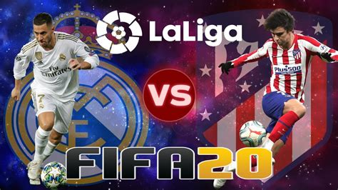 Real Madrid v Atletico Madrid La Liga FIFA 20 Score ...