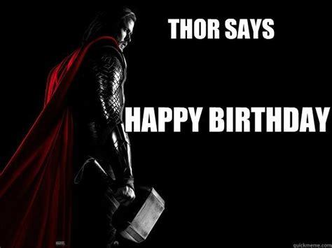 Thor Birthday Meme - thor birthday funny happy birthday meme