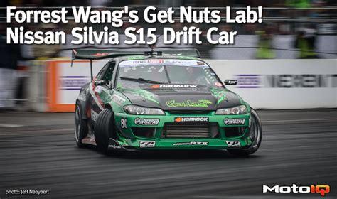 Forrest Wang's Get Nuts Lab! Nissan Silvia S15 Drift Car By MotoIQ - Formula DRIFT BLOG