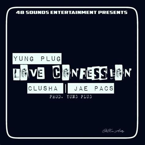 Yung Plug Ft Clusha And Jae Pacs Love Confession