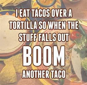Funny Quotes Ab... Taco Funny Quotes