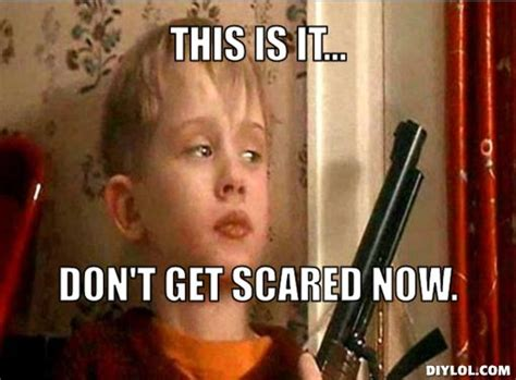 Home Alone Meme - this is it don t get scared now kevin mccallister quote home alone movies shows