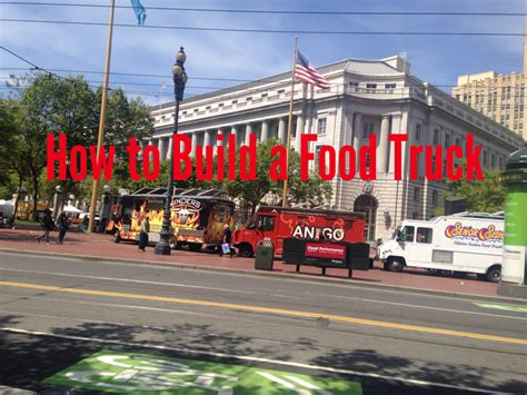 how to build a how to build a food truck yourself a simple guide