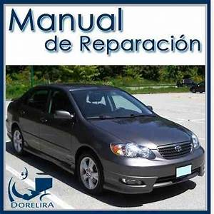 Manual De Taller Y Reparaci U00f3n Toyota Corolla 2004 Al 2008