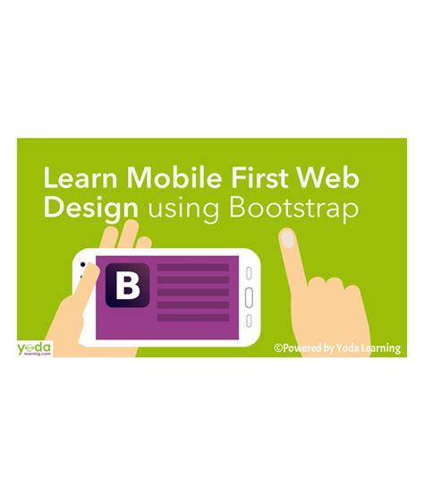 learn web design learn mobile web design using bootstrap self