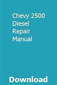 Chevy 2500 Diesel Repair Manual  With Images