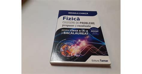 Fizica Culegere De Probleme Propuse Si Rezolvate A Ix A