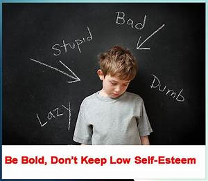 Be Bold, Don't Keep Low Self Esteem | SACHI SHIKSHA - The ...