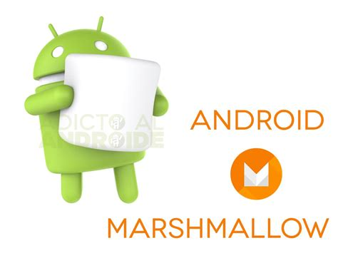 android version 6 0 android 6 0 marshmallow adicto al androide