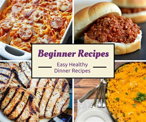 cing dinner ideas easy cooking for beginners 14 easy dinner recipes favehealthyrecipes com