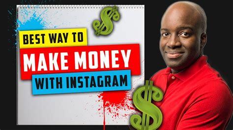 Best Way Make Money Best Way To Make Money With Instagram Jon Mcneil
