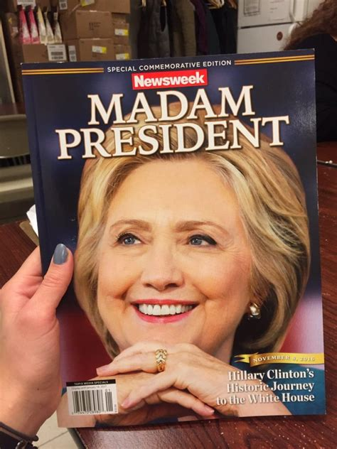 Hillary Clinton Cover by Newsweek President Elect Hillary Clinton Issue Ready