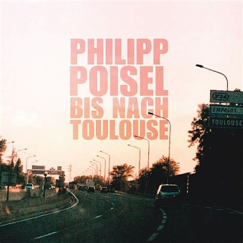 philipp poisel bis nach toulouse lyrics genius lyrics