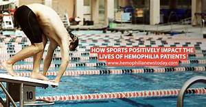 How Sports Positively Impact the Lives of Hemophilia ...