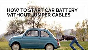 How To Start Car Battery Without Jumper Cables  Manual