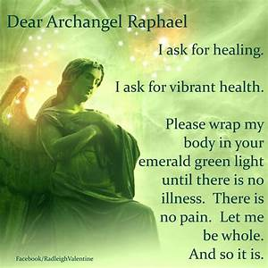 Archangel Raphael . This is my prayer for those I love ...